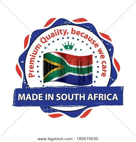 Made in South Africa, Premium quality, because we care -  grunge printable stamp, label and sign with national flag colors. Print colors used