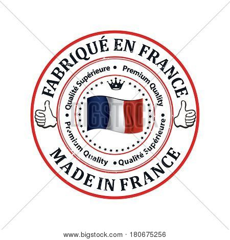 Fabrique en France, Qualite Superieure (French language: Made in France, Premium Quality) - grunge label containing the map and flag colors of France. Print colors used