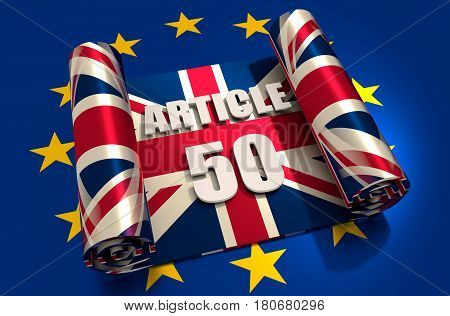 United Kingdom exit from Europe relative image. Brexit named politic process. Britain and European Union relationships. Metallic material scroll textured by flag. 3D rendering. Article 50 text