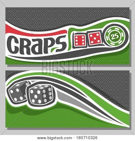 Vector banners for Craps gamble: inscription title text on card - craps, 2 red dice cubes with combination 6:5, 1:4, green chip nominal 25 on texture background, thrown grey dice flying on trajectory.