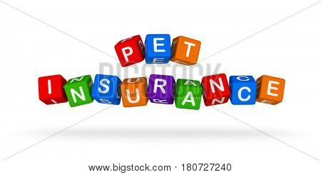 Pet Insurance Colorful Sign. Multicolor Toy Blocks 3D illustration isolated on white background.