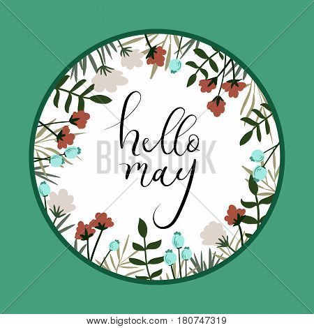 Hello May calligraphy inscription. Spring greeting card, postcard, card, invitation, banner template with floral frame. Brush calligraphy. Spring hand lettering typography.