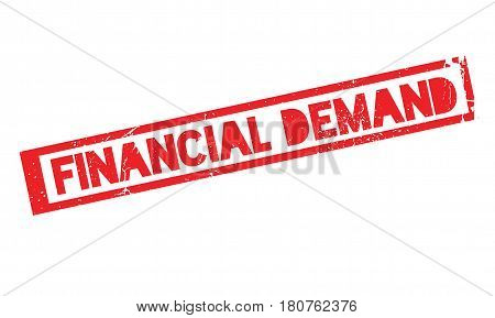 Financial Demand rubber stamp. Grunge design with dust scratches. Effects can be easily removed for a clean, crisp look. Color is easily changed.
