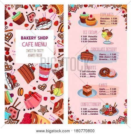 Bakery shop menu template for desserts. Cafe price list for cakes, pies and cupcakes. Pastry set of vector pudding tortes, biscuit cookies and muffins, cheesecake and brownie patisserie