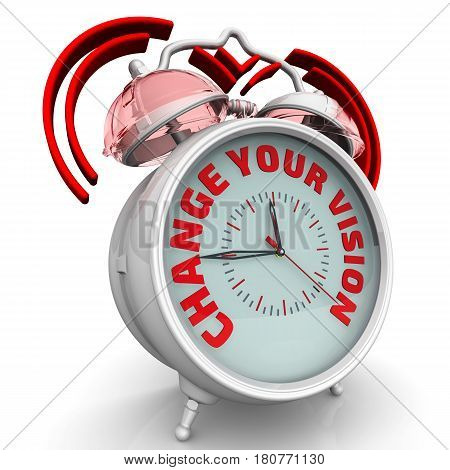 Change your vision. Alarm clock with the words