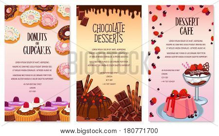 Cafe desserts menu set. Pastry and biscuits, pudding and cakes or cupcakes, chocolate tortes and patisserie sweets. Vector berry muffins and fruit cheesecake or brownie cookie. Bakery shop posters