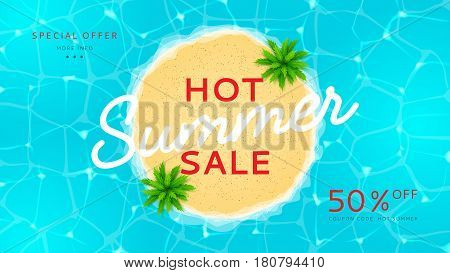 Web banner for summer sale. Top view on island with palm trees. Vector illustration with special offer of season. Background with water texture.