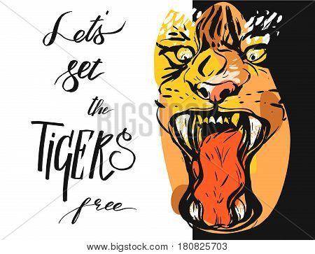 Hand drawn vector abstract graphic drawing of anger tiger face in orange colors isolated on white background with handwritten calligraphy quote Lets set the tigers free.
