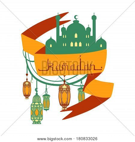 Ramadan greeting card with mosque, arabic lamps and arabic calligraphy. Colorful vector illustration isolated on a white background. Template for invitation, poster, banner, menu, card for the celebration of Muslim community festival