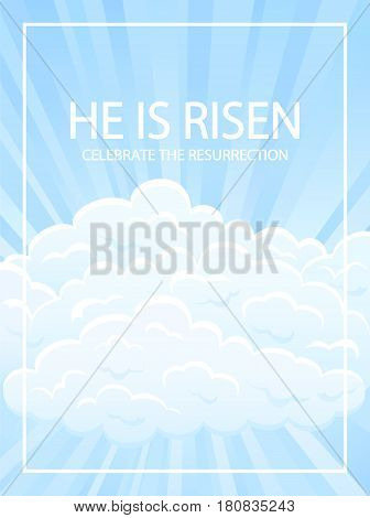 Religious theme, blue sky background with clouds, sun rays and lettering He is risen, Easter card, illustration.