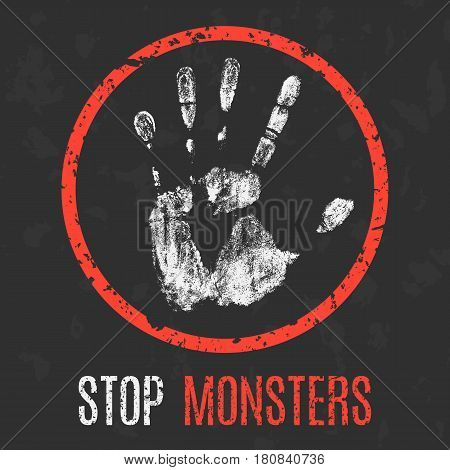 Vector illustration. Paranormal phenomena: stop monsters sign.