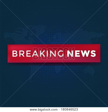 Breaking news with red ribbon on dotted world map background. Illustration for news design