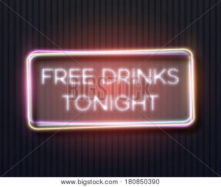 Illustration of Vector Neon Frame Icon. Free Drinks Tonight Bar Glowing Neon Sign. Retro Neon Vector Restaurant Advertising