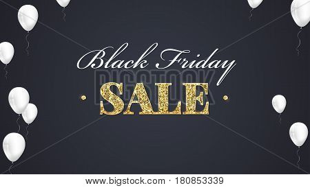 Black Friday Sale Poster with shiny balloons on dark Background with golden, glitter lettering. Vector illustration. Black sale background.