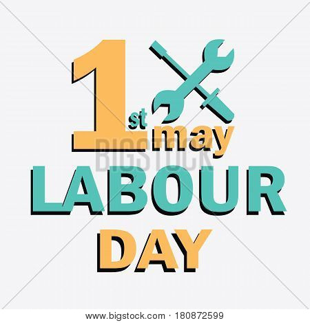 Labour Day logo concept with wrenches. International Workers day. 1  May Day lettering vector poster
