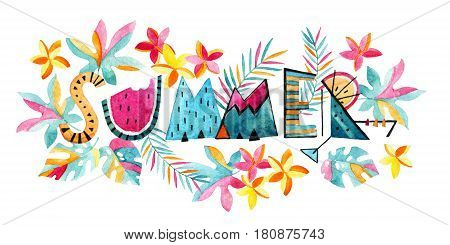 Watercolor exotic summertime background. Hand painted Summer typography on background with tropical flowers and leaves in modern decorative style. Water color vivid illustration