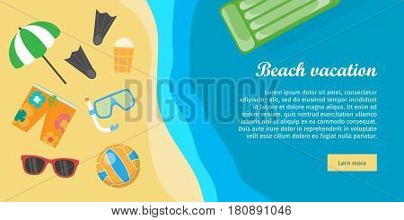 Beach vacation banner. Snorkel flippers mask ball ice cream umbrella trousers and glasses on the sand near the sea or ocean. Travelling conceptual poster. Things necessary for rest. Vector