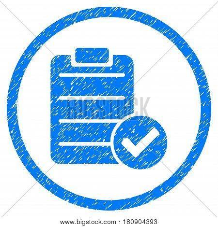 Approve List grainy textured icon inside circle for overlay watermark stamps. Flat symbol with scratched texture. Circled vector blue rubber seal stamp with grunge design.
