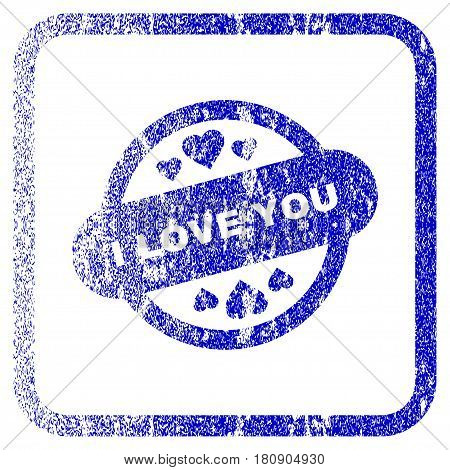 I Love You Stamp Seal textured icon for overlay watermark stamps. Blue vectorized texture. Flat vector symbol with dust design inside rounded square frame. Framed blue rubber seal stamp imitation.