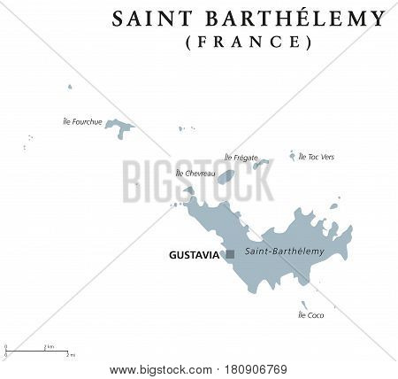 Saint Barthelemy political map with capital Gustavia. Territorial collectivity of France in the Caribbean. Also St. Barths, St. Barts, Ouanalao. Gray illustration over white. English labeling. Vector.