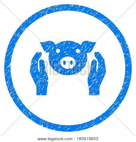 Pig Care Hands grainy textured icon inside circle for overlay watermark stamps. Flat symbol with unclean texture. Circled vector blue rubber seal stamp with grunge design.