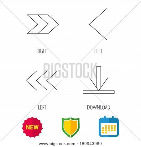 Arrows icons. Download, left and right direction linear signs. Next, back arrows flat line icons. Shield protection, calendar and new tag web icons. Vector