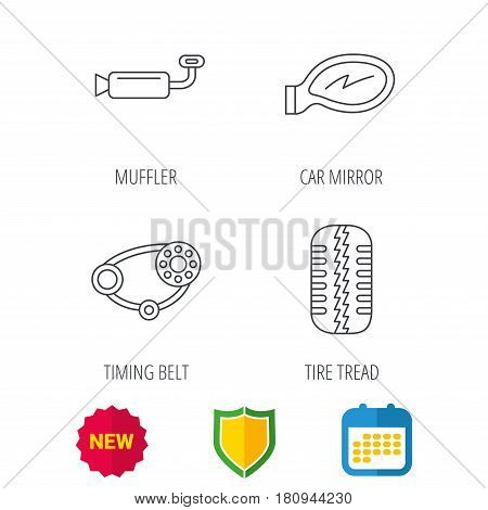 Tire tread, car mirror and timing belt icons. Muffler linear sign. Shield protection, calendar and new tag web icons. Vector