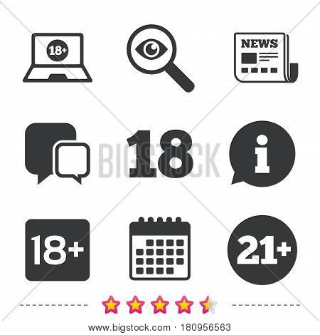 Adult content icons. Eighteen and twenty-one plus years sign symbols. Notebook website notice. Newspaper, information and calendar icons. Investigate magnifier, chat symbol. Vector