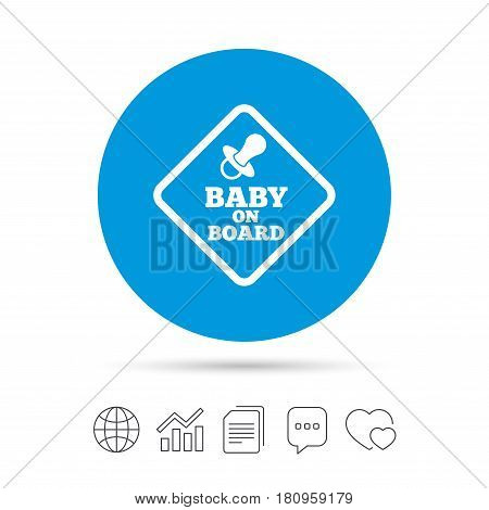 Baby on board sign icon. Infant in car caution symbol. Baby pacifier nipple. Copy files, chat speech bubble and chart web icons. Vector