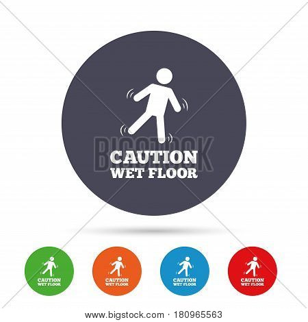 Caution wet floor sign icon. Human falling symbol. Round colourful buttons with flat icons. Vector