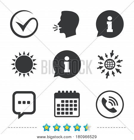 Check or Tick icon. Phone call and Information signs. Support communication chat bubble symbol. Information, go to web and calendar icons. Sun and loud speak symbol. Vector