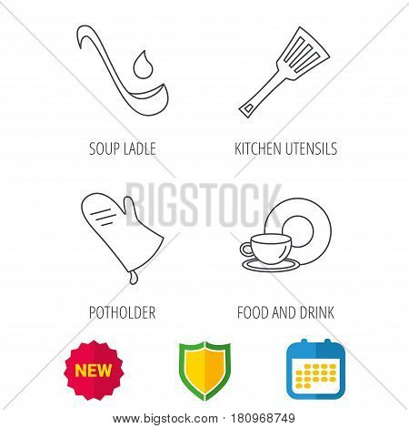 Soup ladle, potholder and kitchen utensils icons. Food and drink linear signs. Shield protection, calendar and new tag web icons. Vector