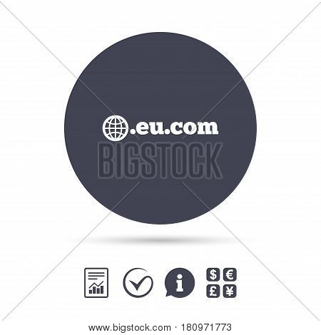 Domain EU.COM sign icon. Internet subdomain symbol with globe. Report document, information and check tick icons. Currency exchange. Vector