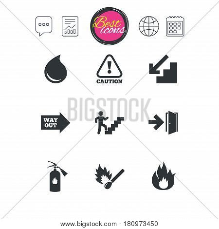 Chat speech bubble, report and calendar signs. Fire safety, emergency icons. Fire extinguisher, exit and attention signs. Caution, water drop and way out symbols. Classic simple flat web icons. Vector