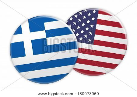 News Concept: Greece Flag Button On USA Flag Button 3d illustration on white background