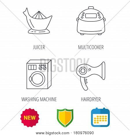Washing machine, multicooker and hair dryer icons. Washing machine linear sign. Shield protection, calendar and new tag web icons. Vector