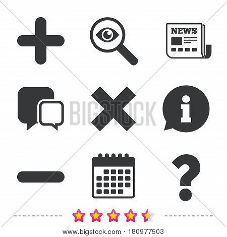 Plus and minus icons. Delete and question FAQ mark signs. Enlarge zoom symbol. Newspaper, information and calendar icons. Investigate magnifier, chat symbol. Vector