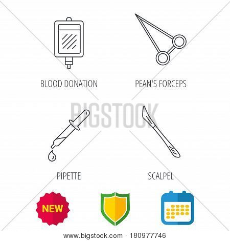 Pipette, blood donation and scalpel icons. Peans forceps linear sign. Shield protection, calendar and new tag web icons. Vector