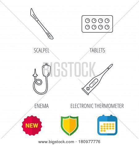 Electronic thermometer, tablets and scalpel icons. Enema linear sign. Shield protection, calendar and new tag web icons. Vector