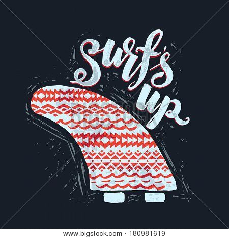 surfs up - lettering and hand drawn surfing single fin with ornament surfing print. grunge t-shirt print.