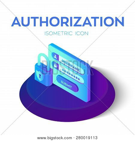 Authorization Login With Password. Lock Icon. Isometric Icon Of Access User Account. Protected Login