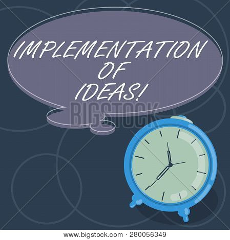 Word writing text Implementation Of Ideas. Business concept for Execution of suggestion or plan for doing something Blank Color Thought Speech Bubble with Outline and Alarm Clock photo. poster