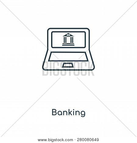 Banking Icon In Trendy Design Style. Banking Icon Isolated On White Background. Banking Vector Icon