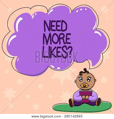 Word Writing Text Need More Likesquestion. Business Concept For Asking If Need More Like In Social M
