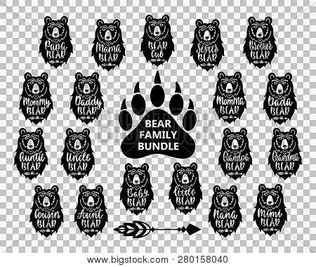 Bear family bundle: Mama, papa, baby, brother, sister, momma, daddy, grampy, granny, uncle, auntie. Hand drawn typography phrases with bear head silhouettes. Vector illustration. poster