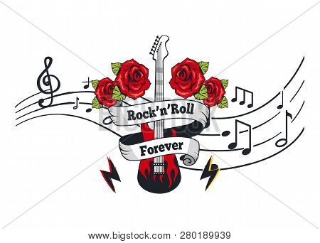 Rock N Roll Forever, Electric Guitar With Roses And Banner With Text Vector. Notation, Music Sheet W