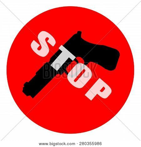 Stop Guns Sign With Pistol Isolated On White Background