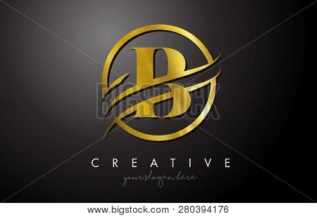 B Golden Letter Logo Design With Circle Swoosh And Gold Metal Texture. Creative Metal Gold  B Letter