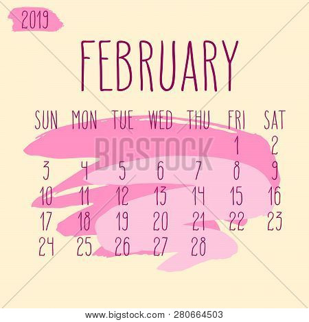 February Year 2019 Vector Monthly Calendar. Week Starting From Sunday. Hand Drawn Freeform Pink Pain