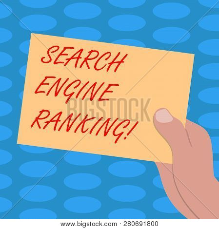 Word Writing Text Search Engine Ranking. Business Concept For Rank At Which Site Appears In The Sear